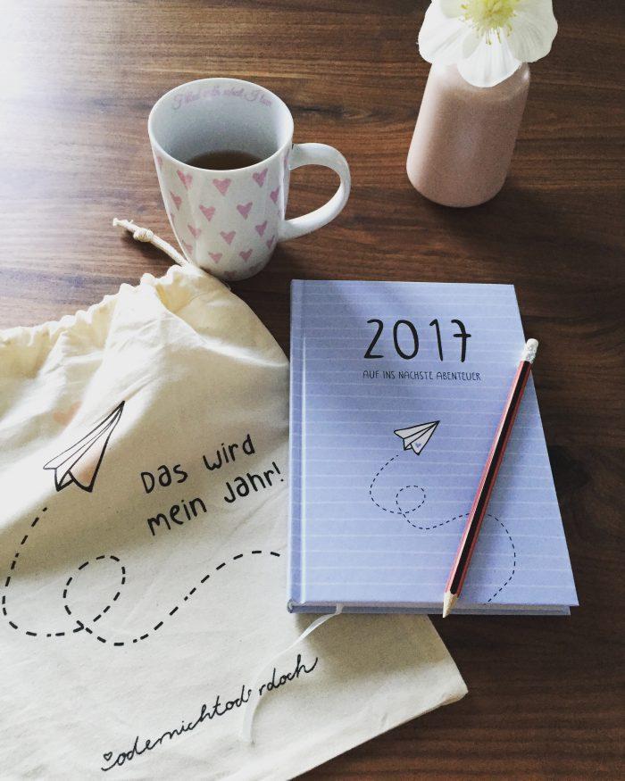 Mein Motto im 2017; Das wird mein Jahr! Auf ins nächste Abendteuer.