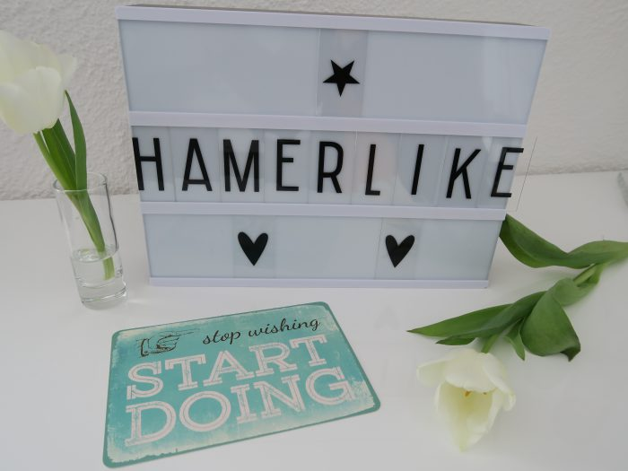 Light box Hamerlike - stop wishing, start doing. Mein Motto im 2018