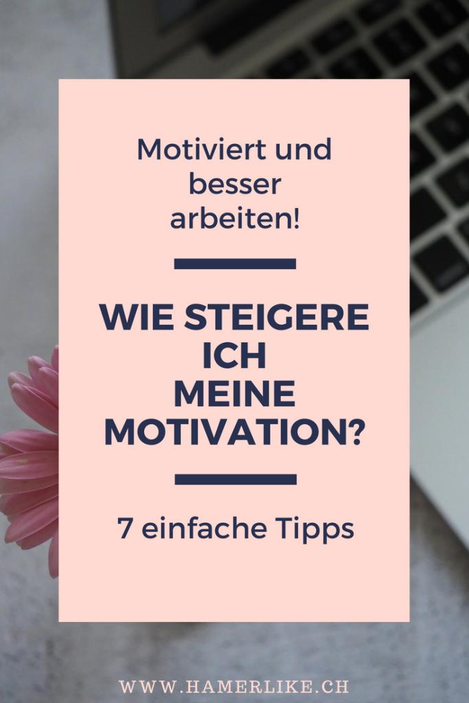 Motiviert und besser arbeiten - wie steigere ich meine Motivation?