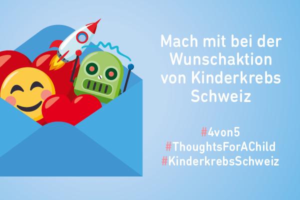 Mach mit bei der Wunschaktion Kinderkrebs Schweiz #4von5 #ThoughtsForAChild #Kinderkrebs