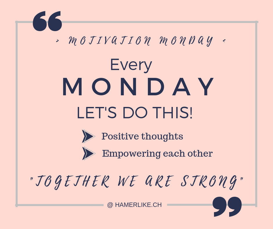 Positiv denken - Motivation Monday - Every Monday let's do this