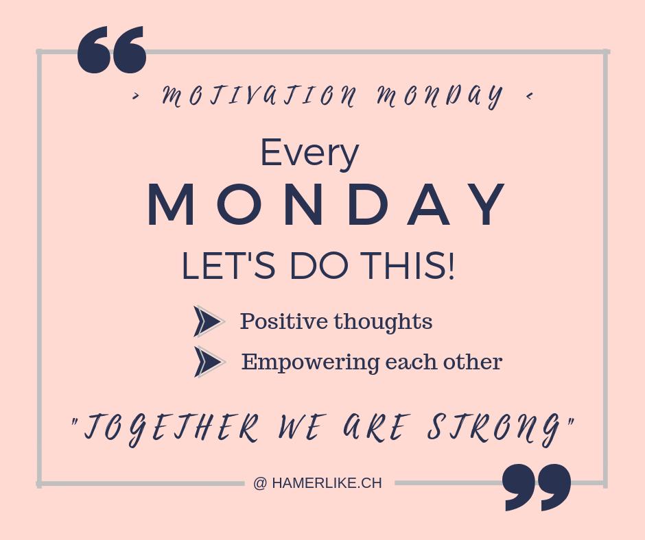 Positiv denken - Motivation Monday - Every Monday let's do this