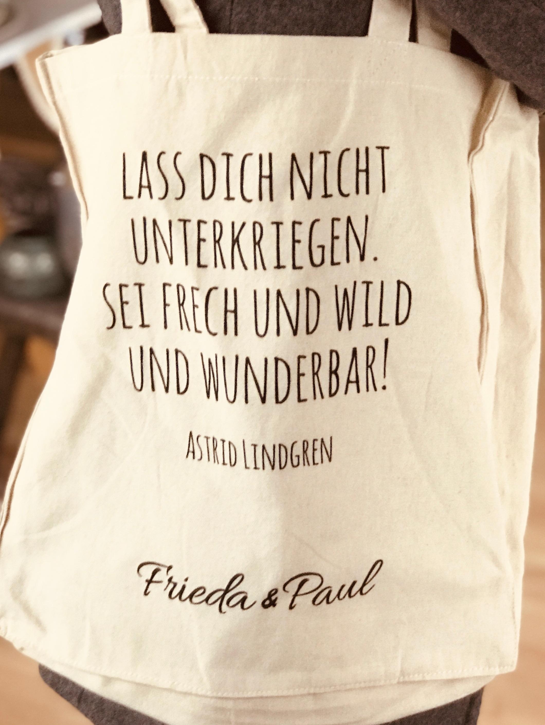 Shopper von Frieda & Paul: Lass dich nicht unterkriegen. Sei Frech und wild und wunderbar!