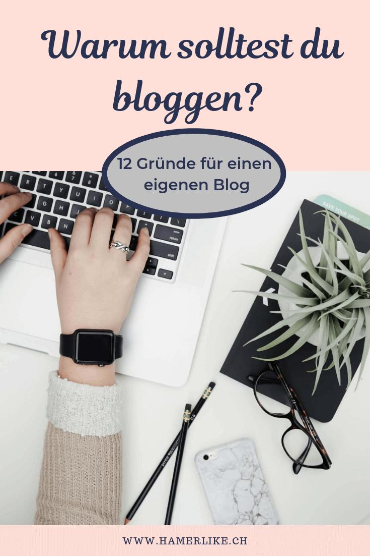 Warum solltest du bloggen? 12 Gründe für einen eigenen Blog.
